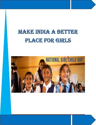 how i will make india a better place Find out how we need to change ourselves to ensure a better future for girl children.