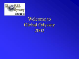 Welcome to Global Odyssey 2002