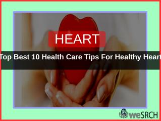 Top Best 10 Health Care Tips For Healthy Heart