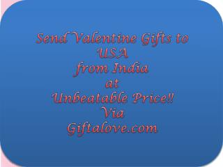 Send Valentine Gifts to USA from India at Unbeatable Price!!