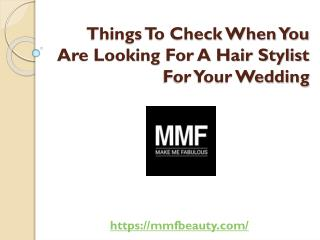 Things To Check When You Are Looking For A Hair Stylist For Your Wedding