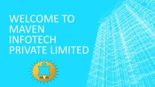 WELCOME TO MAVEN INFOTECH PRIVATE LIMITED