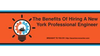 The Benefits Of Hiring A New York Professional Engineer