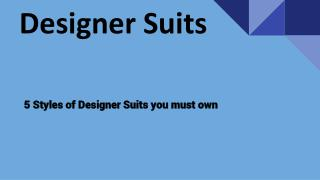 5 Styles of Designer Suits you must own
