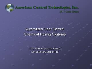 Automated Odor Control  Chemical Dosing Systems   1152 West 2400 South Suite C Salt Lake City, Utah 84119