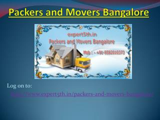 Expert5th  Packers and Movers in Bangalore - The Ins And Outs Of Moving And Packing Services