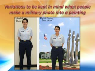 Variations to be kept in mind when people make a military photo into a painting