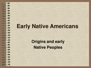 Early Native Americans Origins and early
