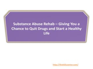 Substance Abuse Rehab – Giving You a Chance to Quit Drugs and Start a Healthy Life