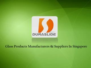 Glass Product Supplier Singapore