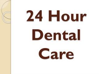 24 Hour Dental Care