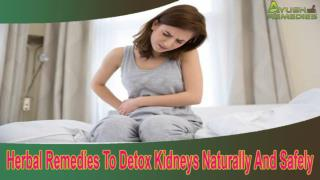 Herbal Remedies To Detox Kidneys Naturally And Safely
