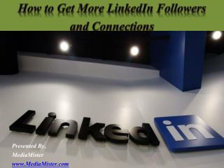 How to Get More LinkedIn Followers and Connections