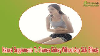 Natural Supplements To Cleanse Kidney Without Any Side Effects