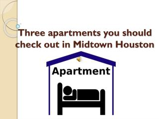 Three apartments you should check out in midtown houston