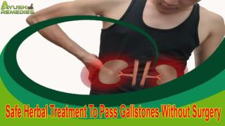 Safe Herbal Treatment To Pass Gallstones Without Surgery