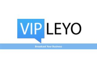 Vipleyo - A powerful platform to broadcast your business