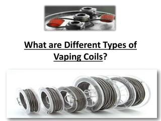 What are Different Types of Vaping Coils
