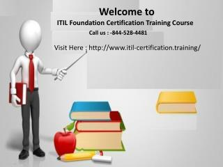 ITIL Foundation Certification Training Course(1-844-528-4481)