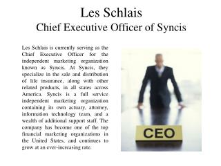 Les Schlais Chief Executive Officer of Syncis