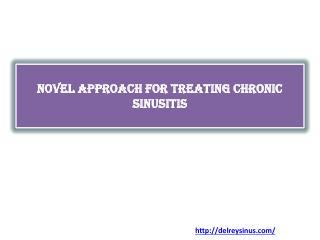 Novel Approach for Treating Chronic Sinusitis