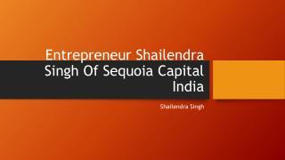 Shailendra Signh Sequoia