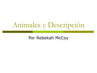 Animales y Descripci n