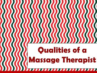 Qualities of a Massage Therapist