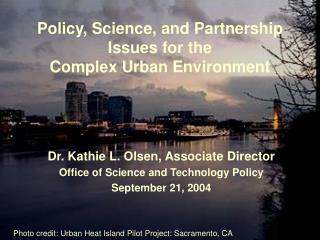 Policy, Science, and Partnership Issues for the Complex Urban Environment
