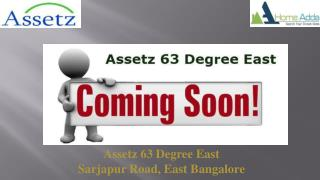 Assetz 63 Degree East - Pre Launch Project In Sarjapur Road