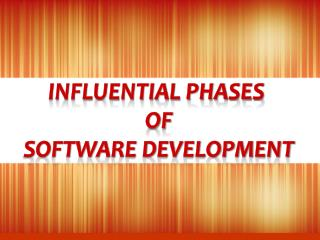 Influential phases Of Software development