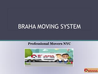 Hassle Free Relocation with Braha Moving