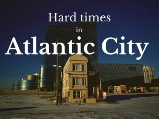 Hard times in Atlantic City