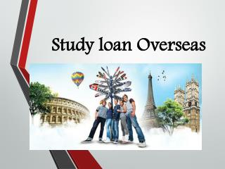 Study loan Overseas: Echoing thoughts of a student across shores