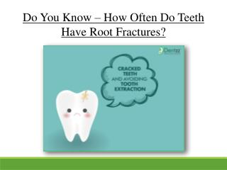 How Often Do Teeth Have Root Fractures
