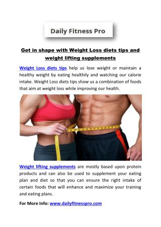 Get in shape with Weight Loss diets tips and weight lifting supplements