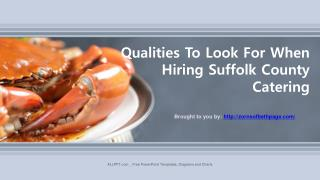 Qualities To Look For When Hiring Suffolk County Catering