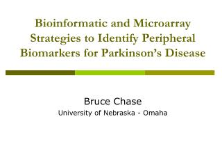 Bioinformatic and Microarray Strategies to Identify Peripheral Biomarkers for Parkinson's Disease