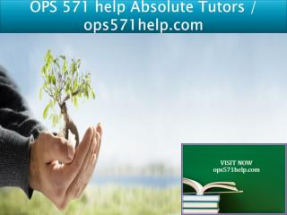 OPS 571 help Absolute Tutors / ops571help.com