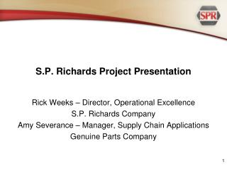 S.P. Richards Project Presentation
