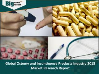 Ostomy and Incontinence Products Industry - Size, Share, Trends