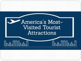 [Infographic] America's Most-Visited Tourist Attractions