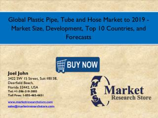 Global Plastic Pipe, Tube and Hose Market  2016  Size, Development, Share,Growth Analysis Forecast2019