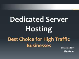Dedicated Server Hosting - Best Choice for High Traffic Businesses