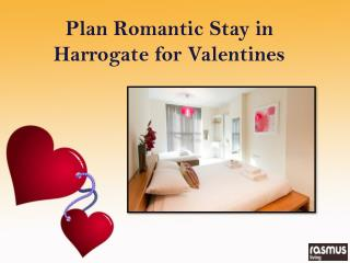 Plan Romantic Stay in Harrogate for Valentines