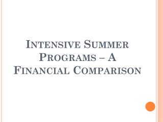 Intensive Summer Programs – A Financial Comparison