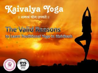 The Valid Reasons to Learn Traditional Yoga in Rishikesh