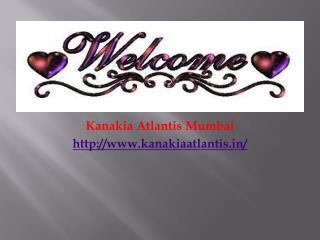 Kanakia Atlantis