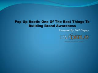 Pop Up Booth: One Of The Best Things To BuildingBrand Awareness