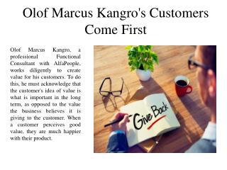 Olof Marcus Kangro's - Customers Come First